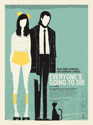 Affiche du film Everyone's going to die