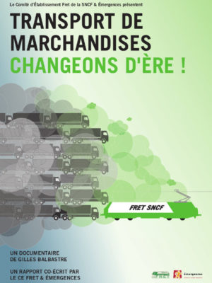 Affiche du film Transport de marchandises : changeons d'ère !