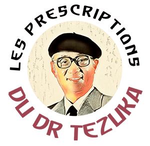 Les prescriptions du Dr Tezuka